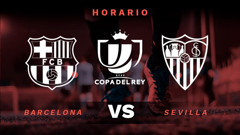Barcelona - Sevilla: horario y dónde ver el partido de Copa del Rey ...
