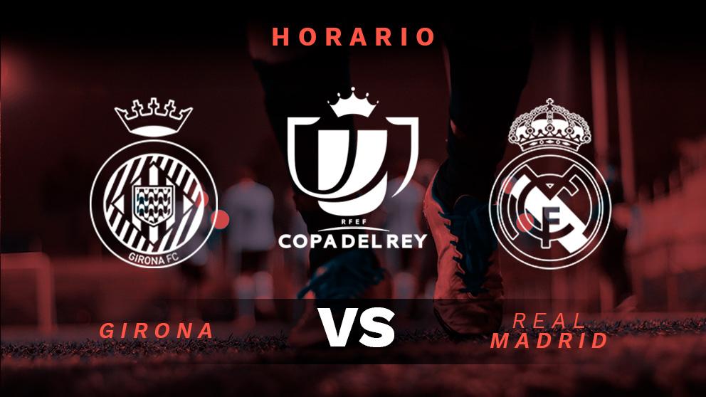 Girona - Real Madrid: Horario y dónde ver el partido de Copa del Rey ...
